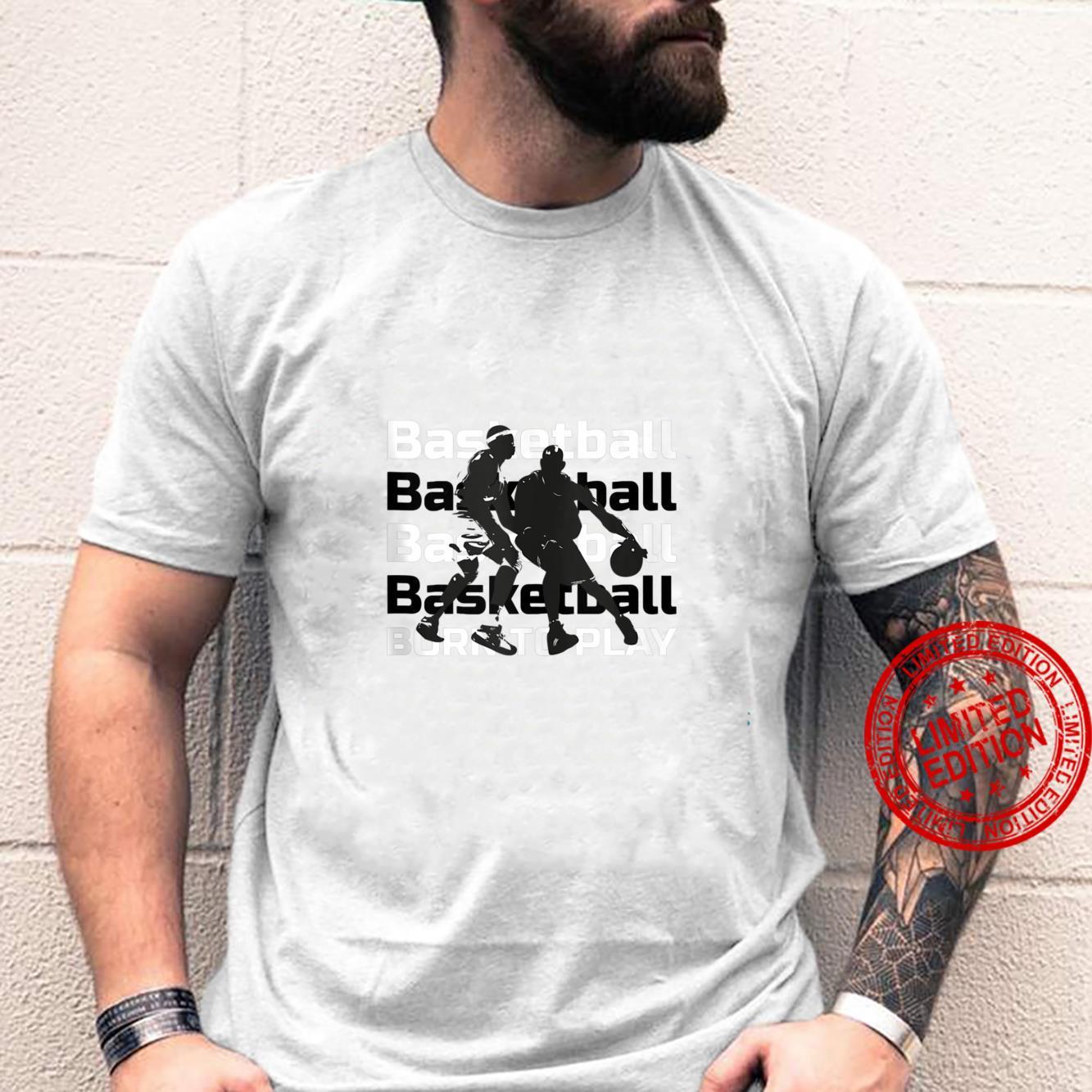 BASKETBALL BORN TO PLAY Shirt