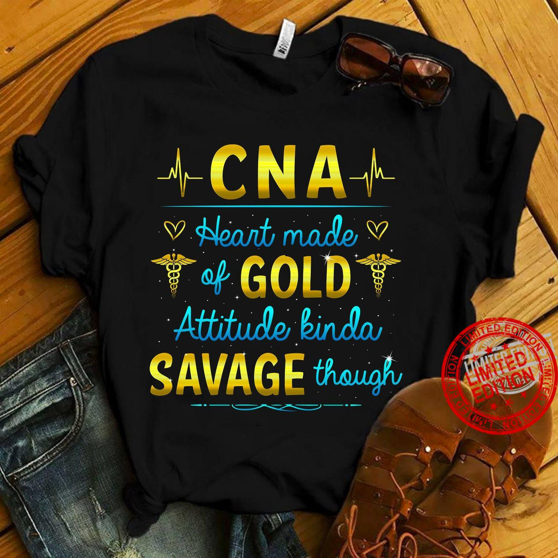CNA Heart Made Of Gold Attitude Kinda Savage Though Shirt