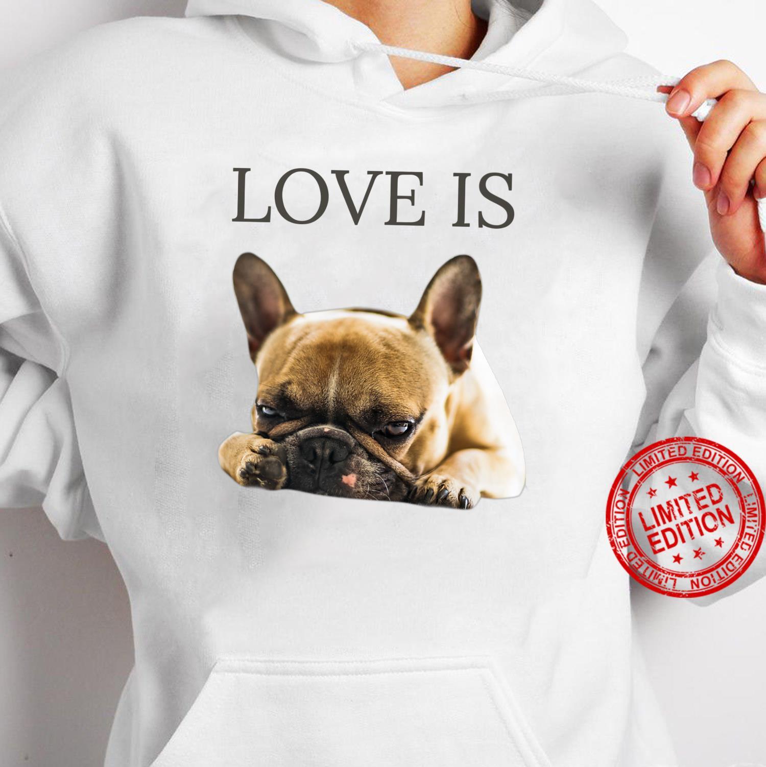 French Bulldog Shirt Love Is Cute Frenchie Dog Shirt hoodie