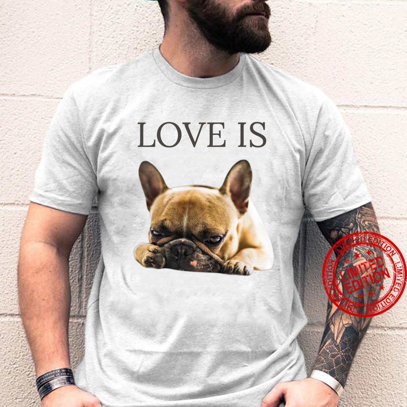 French Bulldog Shirt Love Is Cute Frenchie Dog Shirt