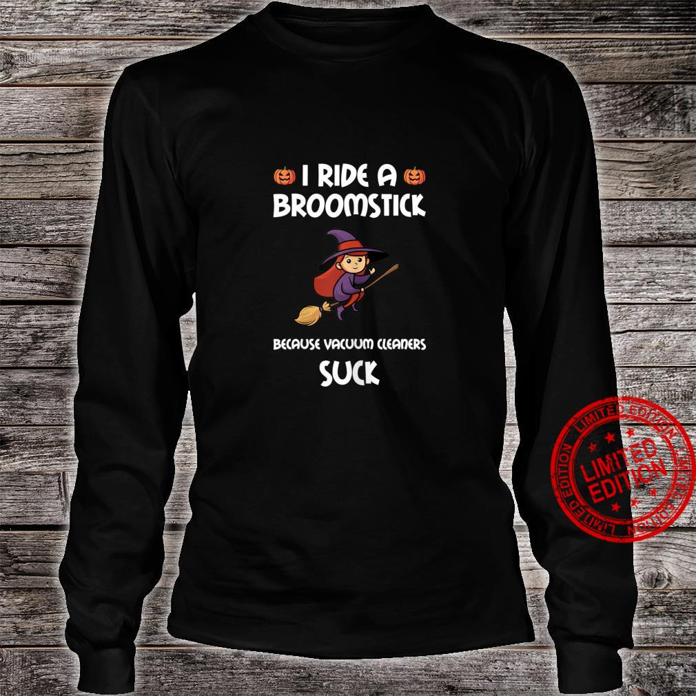 I Ride A Broomstick Because Vacuum Cleaners Suck Witch Shirt long sleeved