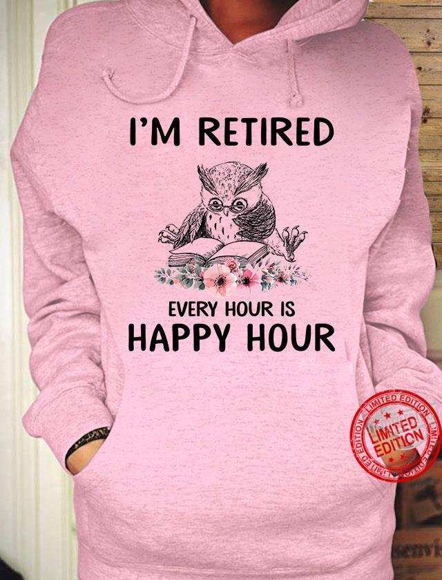 I'm Retired Scops-Owl Every Hour Is Happy Hour Shirt