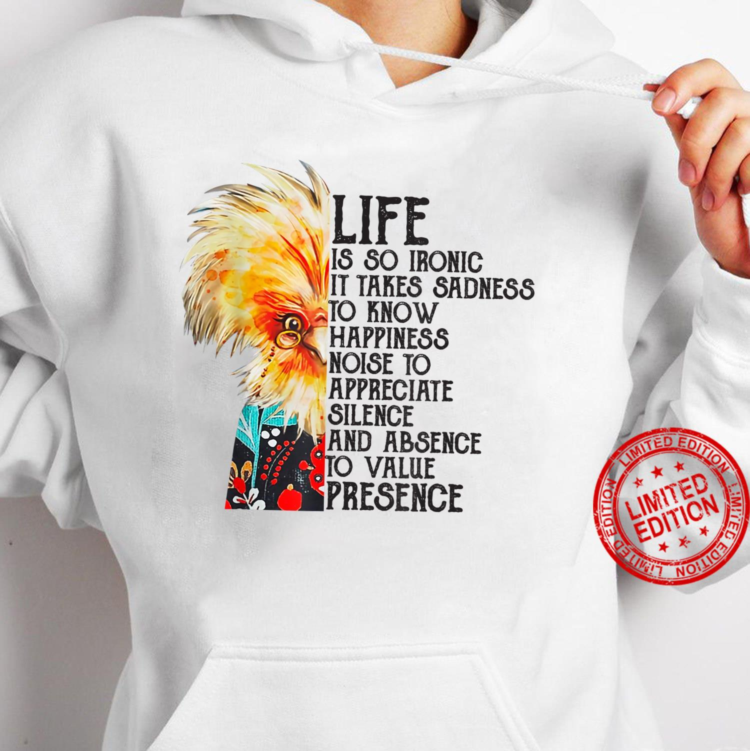 Life Is So Ironic It Takes Sadness To Know Happiness shirt hoodie
