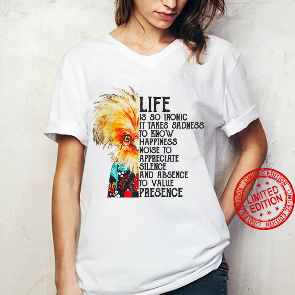 Life Is So Ironic It Takes Sadness To Know Happiness shirt ladies tee