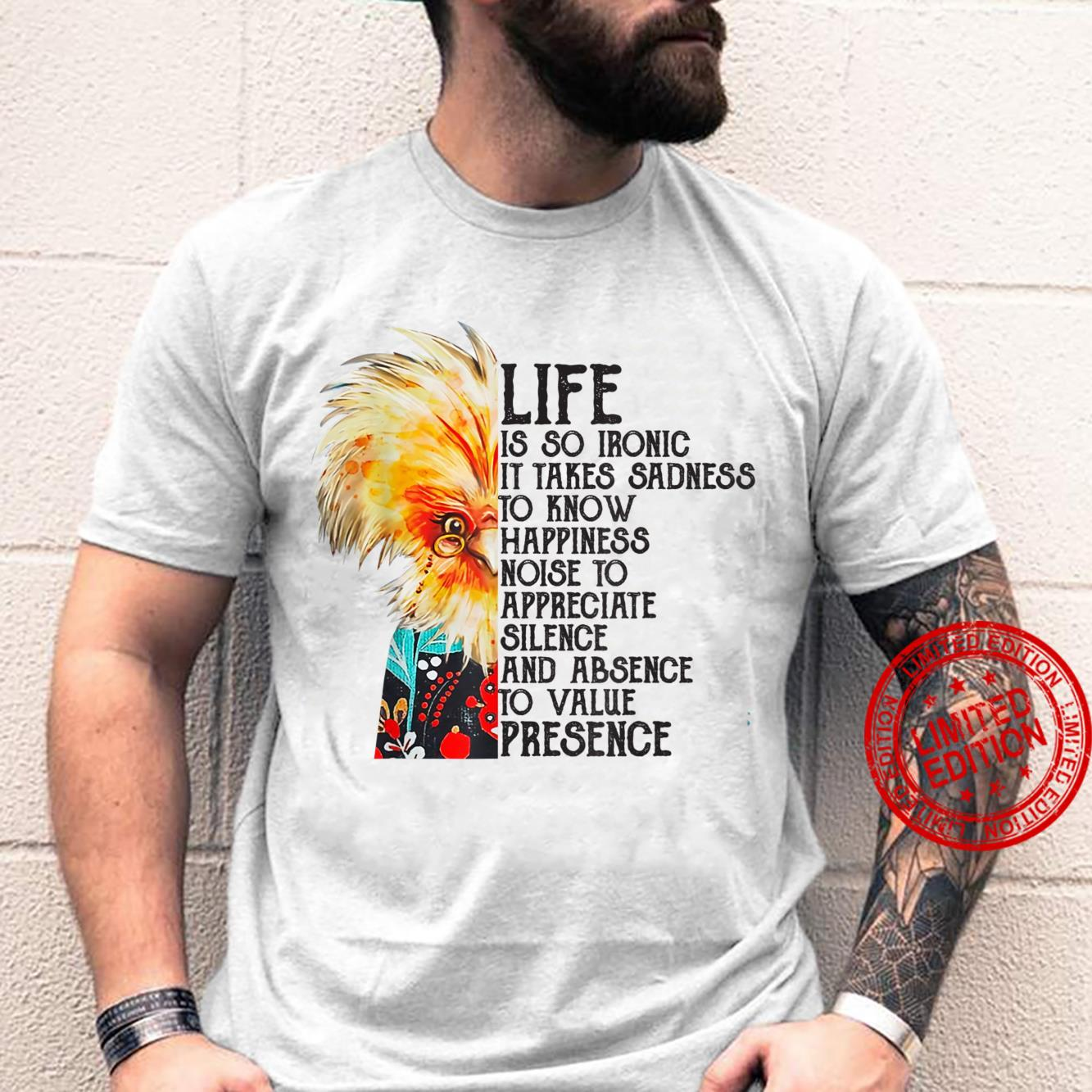 Life Is So Ironic It Takes Sadness To Know Happiness shirt