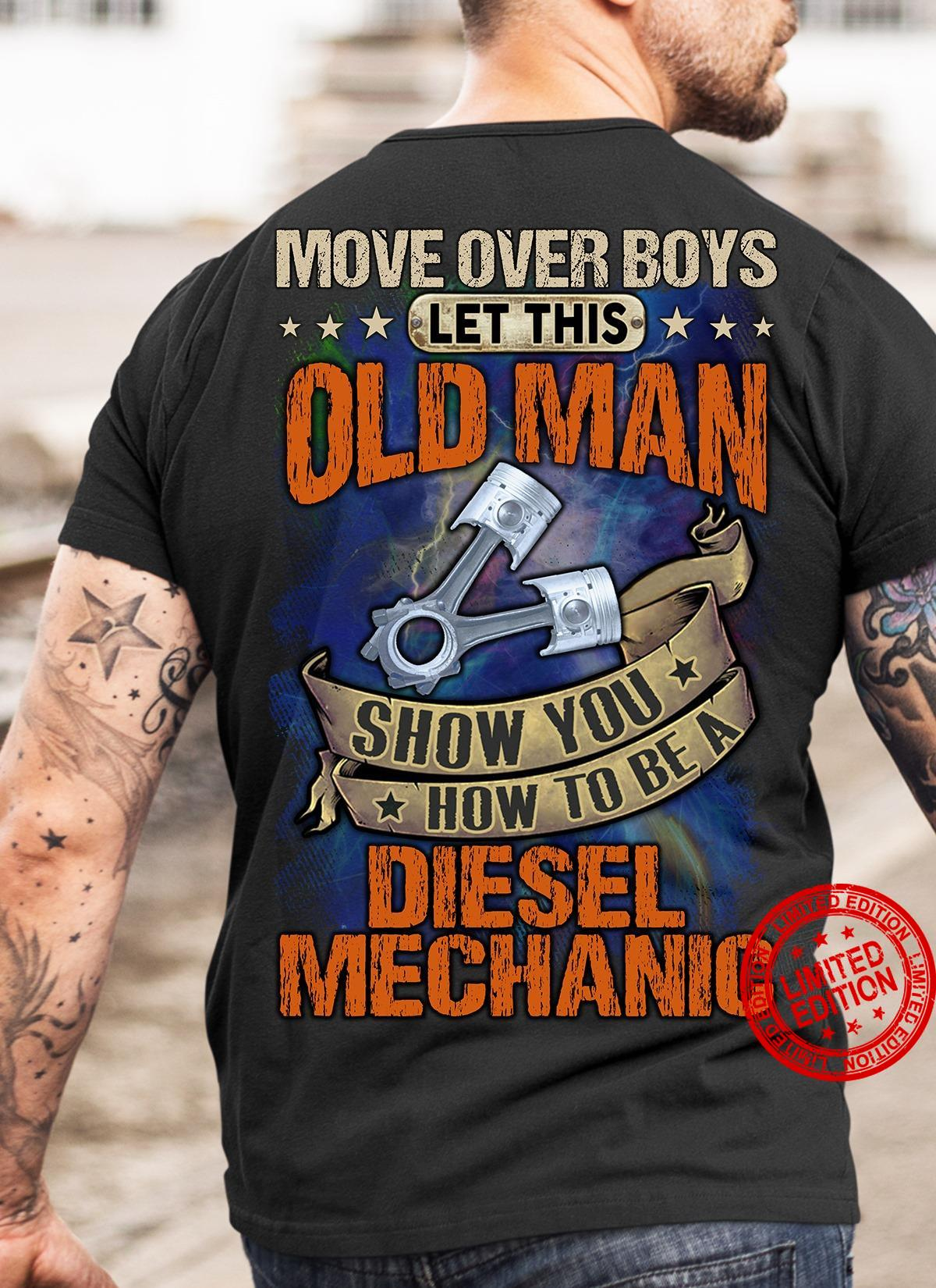 Move Over Boys Let This Old Man Show You How To Be A Diesel Mechanic Shirt