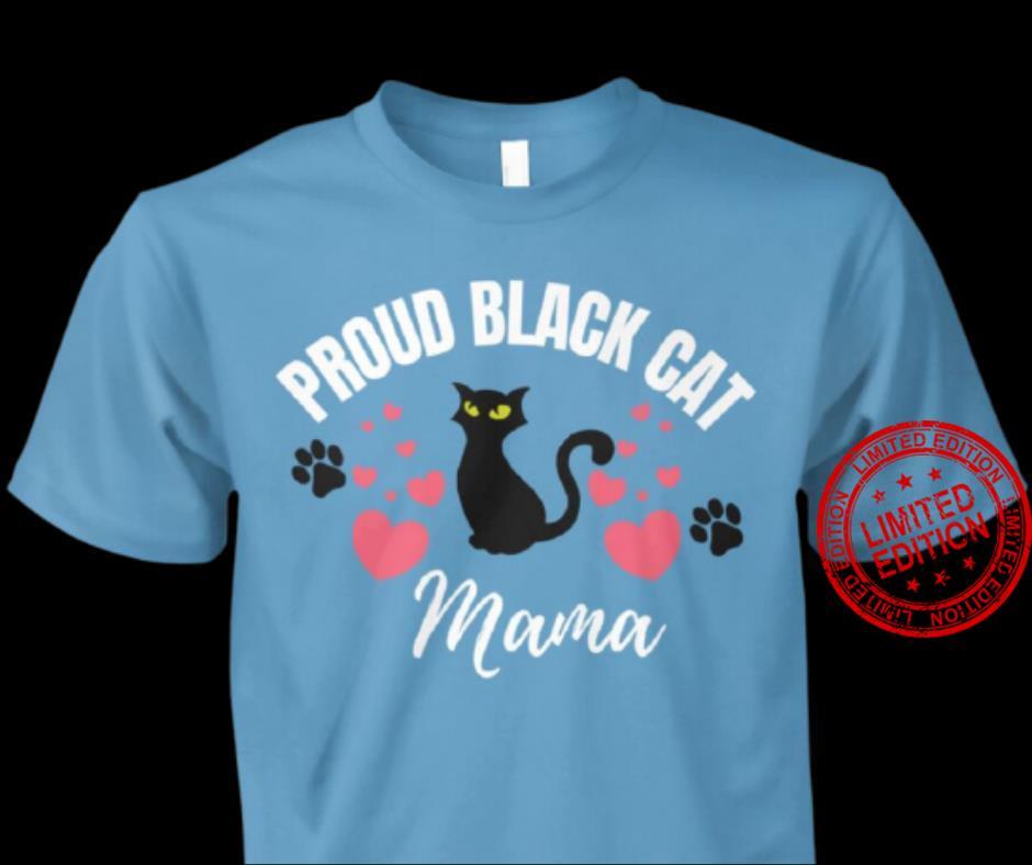 Proud Black Cat Mama Shirt