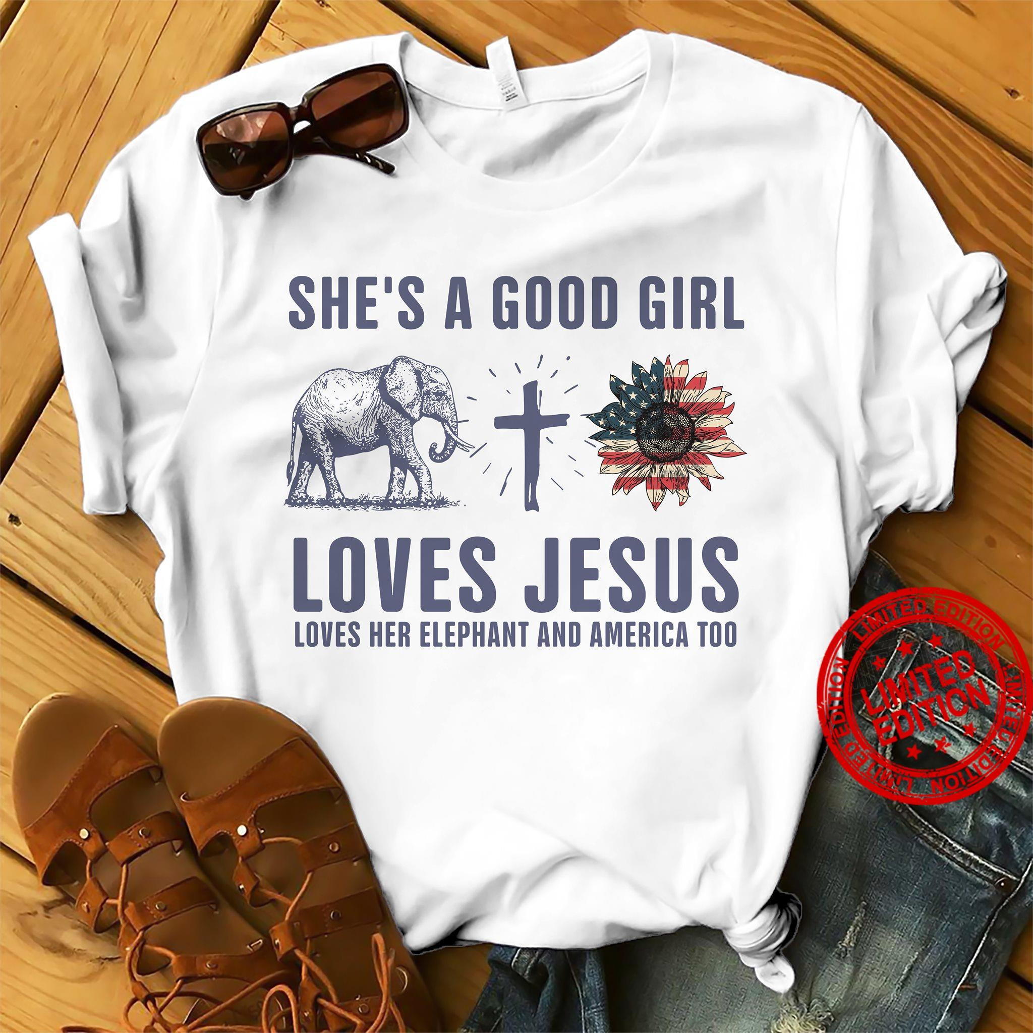 She's A Good Girl Loves Jesus Loves Her Elephant And America Too Shirt