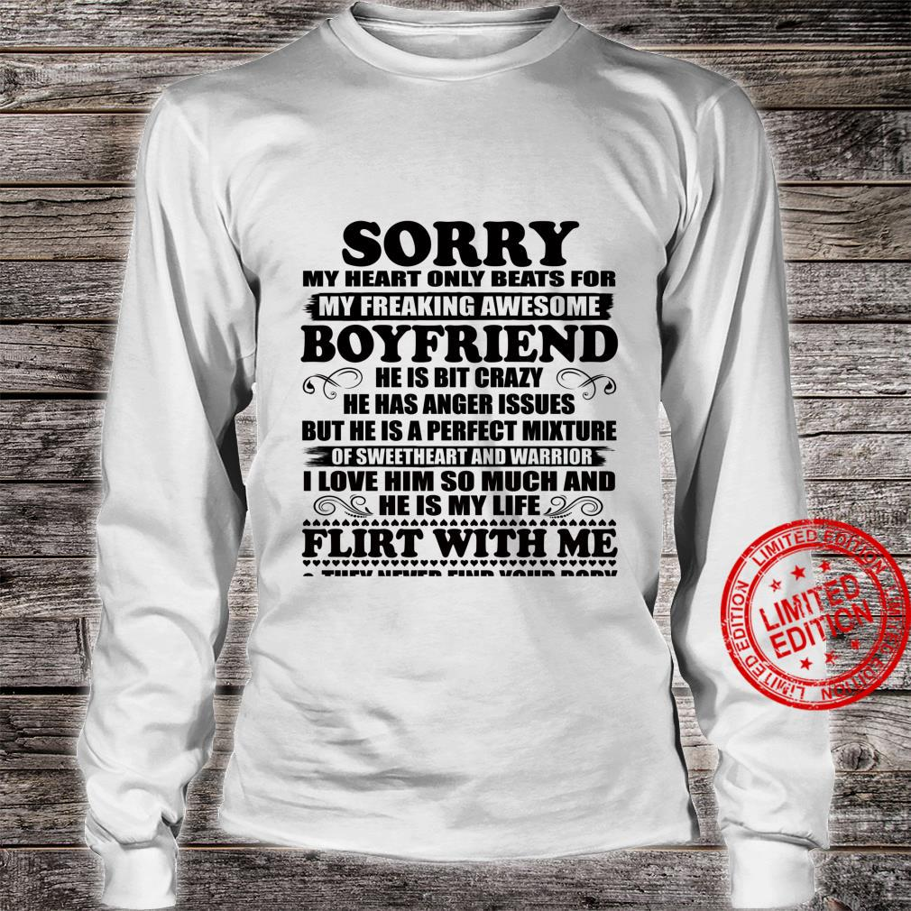 Sorry My Heart Only Beats for My Freaking Awesome Boyfriend Shirt long sleeved
