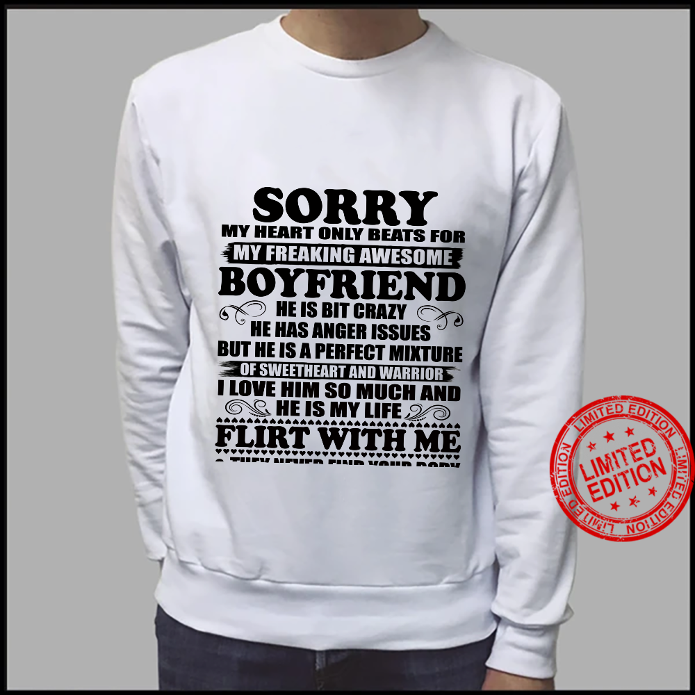 Sorry My Heart Only Beats for My Freaking Awesome Boyfriend Shirt sweater
