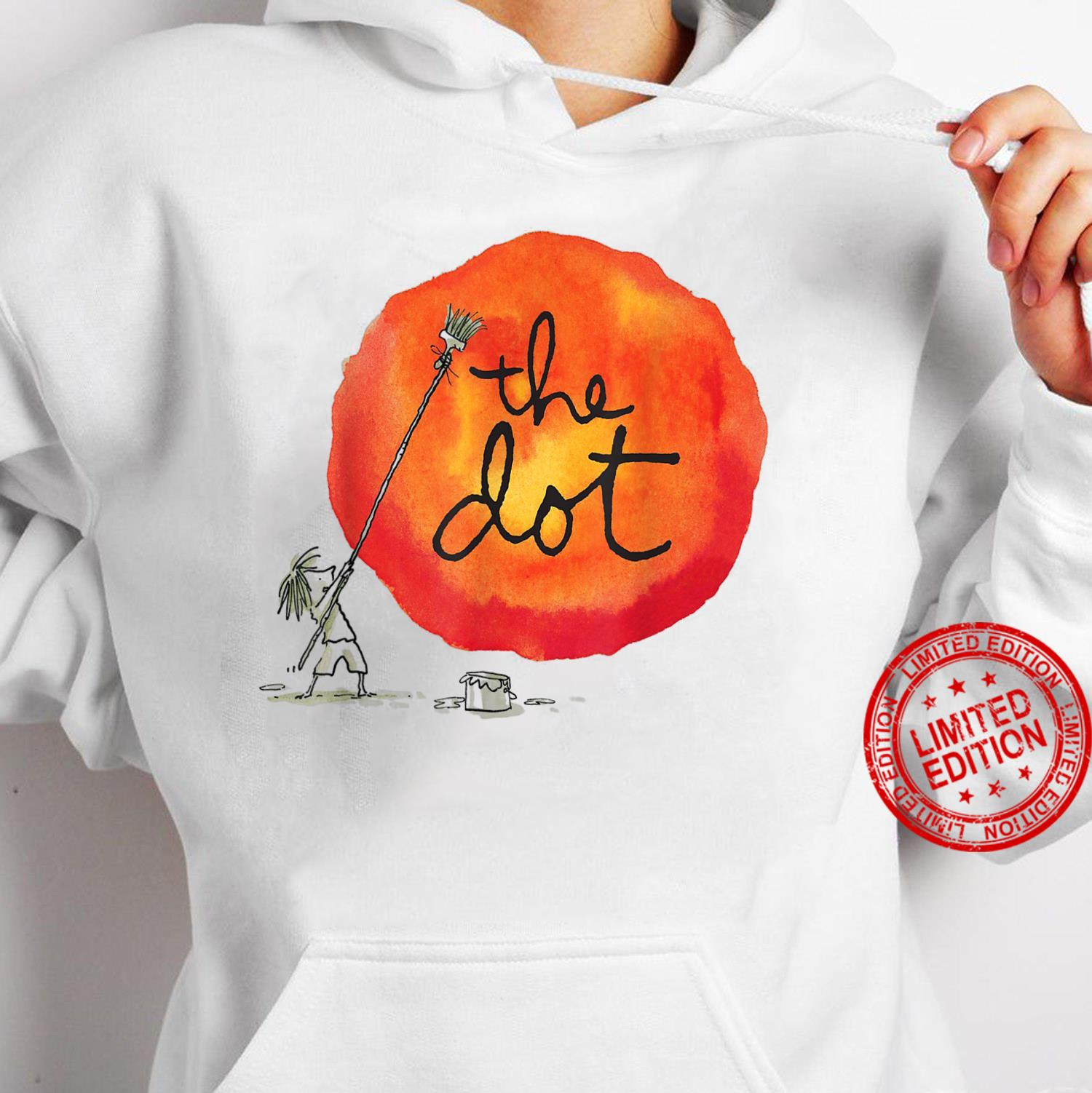 The Dot Day 2019 Make Your Mark And See Where It Takes You Shirt hoodie