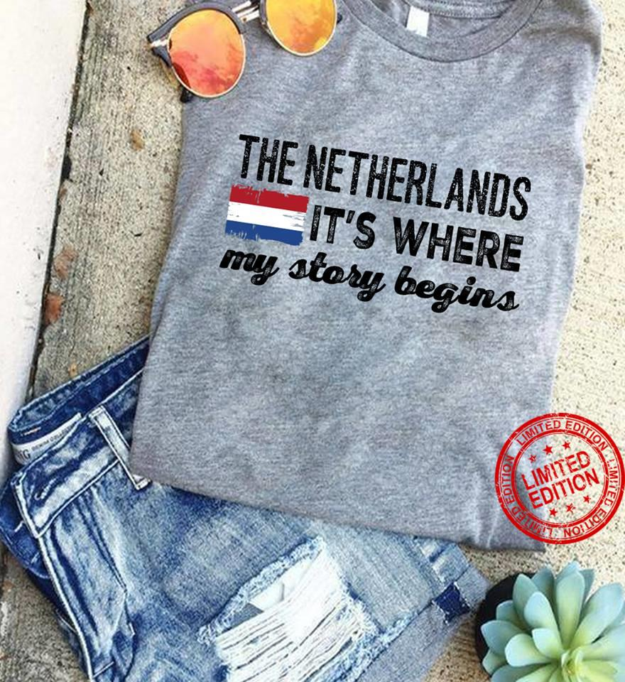The Netherlands Its Where My Story Begins Shirt