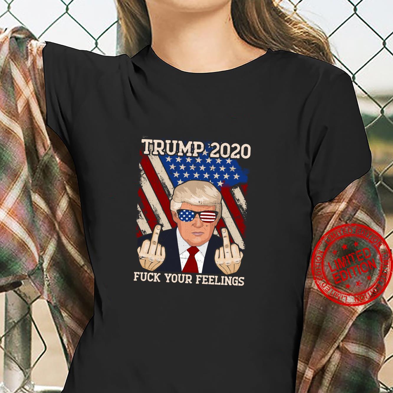 Trump 2020 FUCK YOUR FEELINGS USA Shirt ladies tee