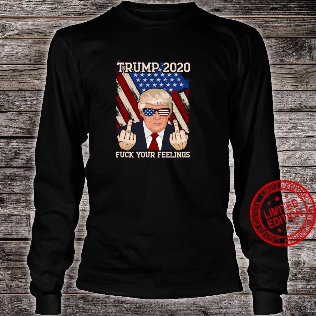 Trump 2020 FUCK YOUR FEELINGS USA Shirt long sleeved