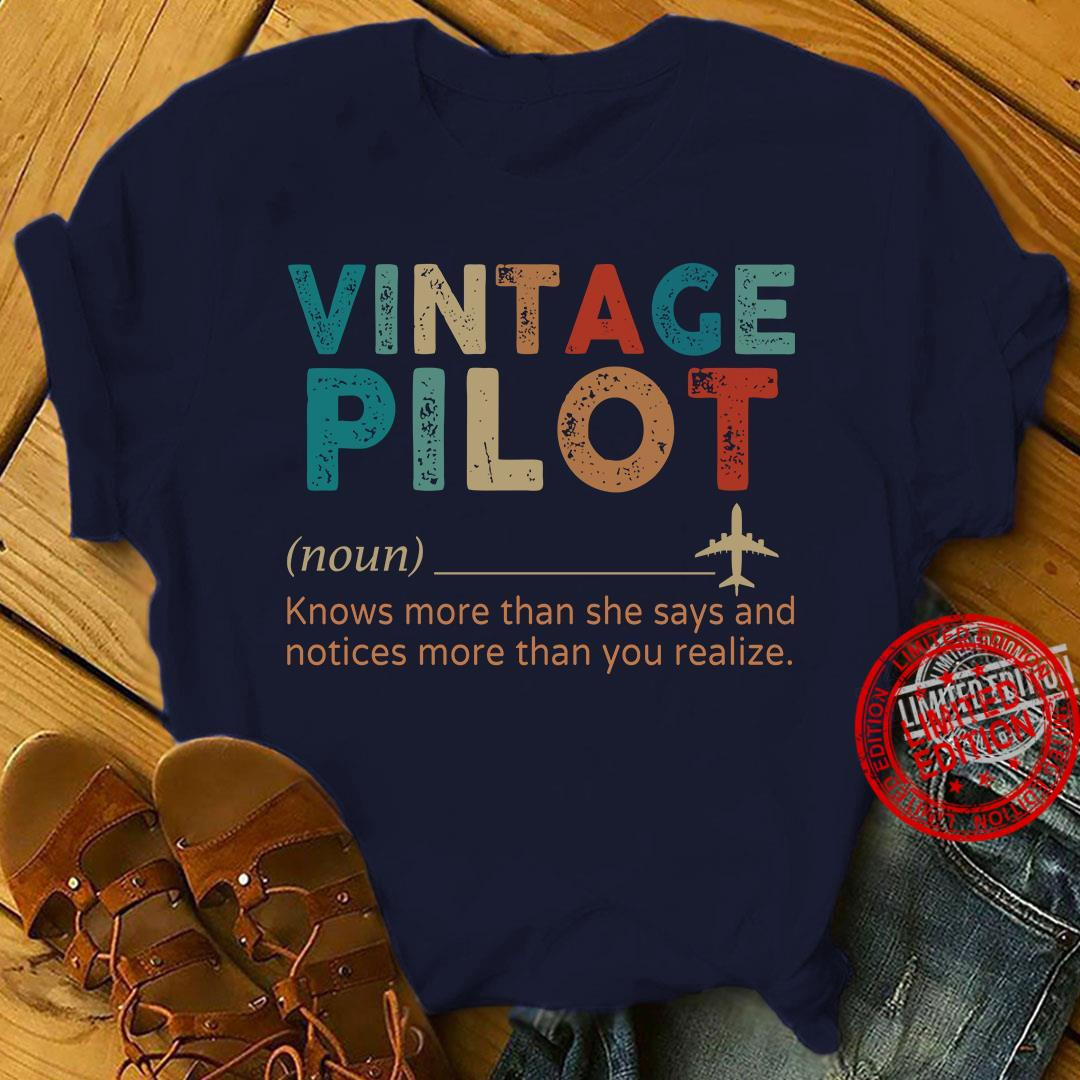 Vintage Pilot Knows More Than She Says And Notices More Than You Realize Shirt