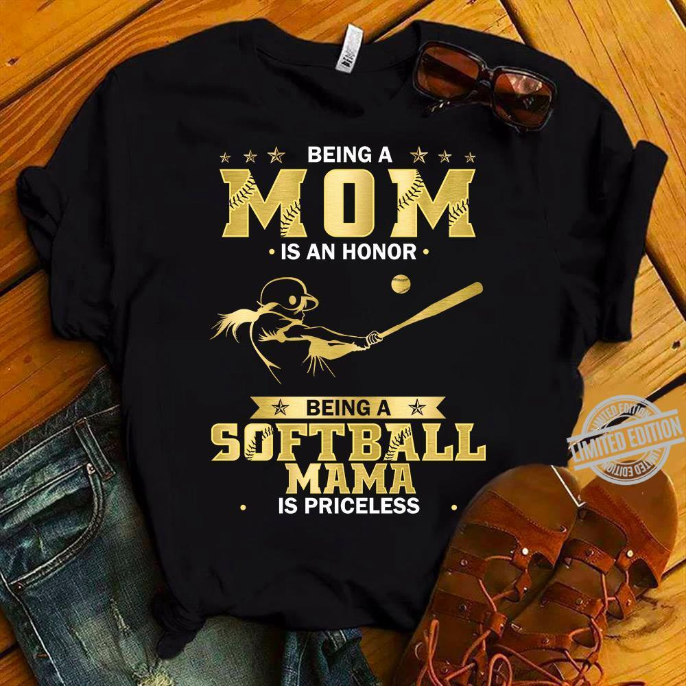 Being A Mom Is An Honor Being A Softball Mama Is Priceless Shirt