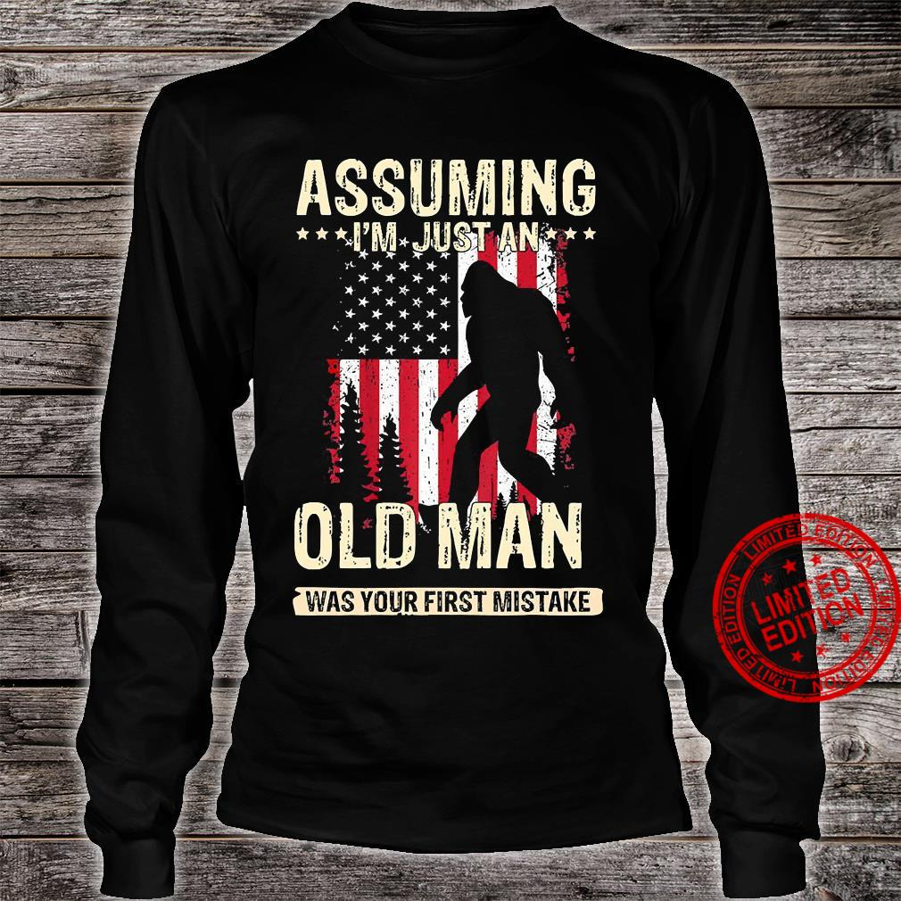 Bigfoot Assuming I'm Just An Old Man Was Your First Mistake Shirt long sleeved