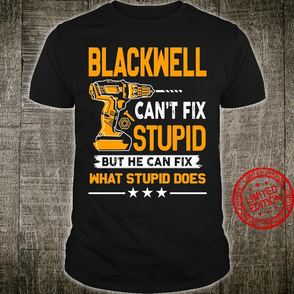 Blackwell Can't Fix Stupid But He Can Fix What Stupid Does Shirt unisex