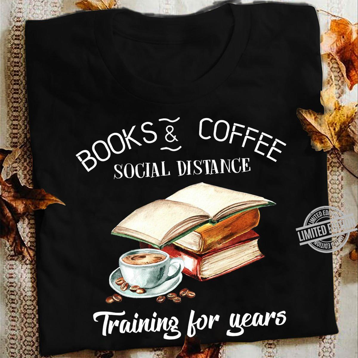 Books Coffee Social Distance Training For Years Shirt