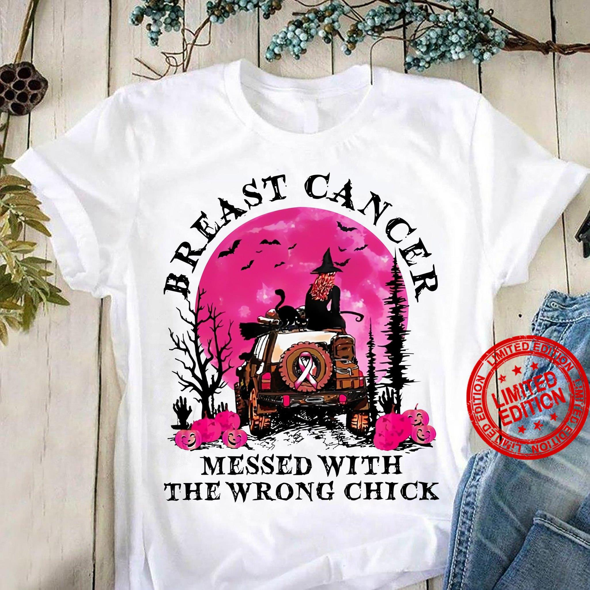 Breast Cancer Messed With The Wrong Chick Shirt