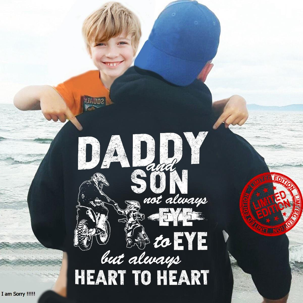Daddy And Son Not Always Eye To Eye But Always Heart To Heart Shirt