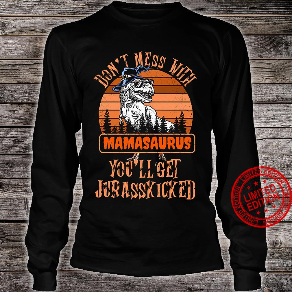 Don't Mess With Mamasaurus You'll Get Jurasskicked Shirt long sleeved