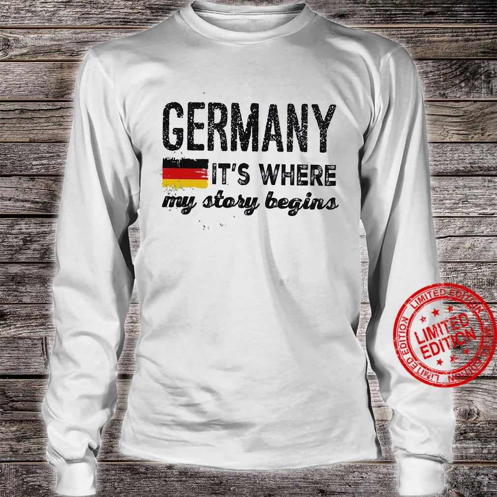 Germany It's Where My Story Begins Shirt long sleeved