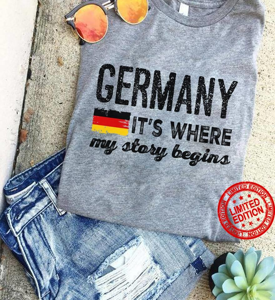 Germany It's Where My Story Begins Shirt