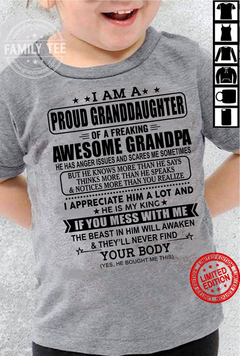 I Am A Proud Granddaughter Of A Freaking Awesome Grandpa I Appreciate Him A Lot And He Is My King If You Mess With Me Shirt
