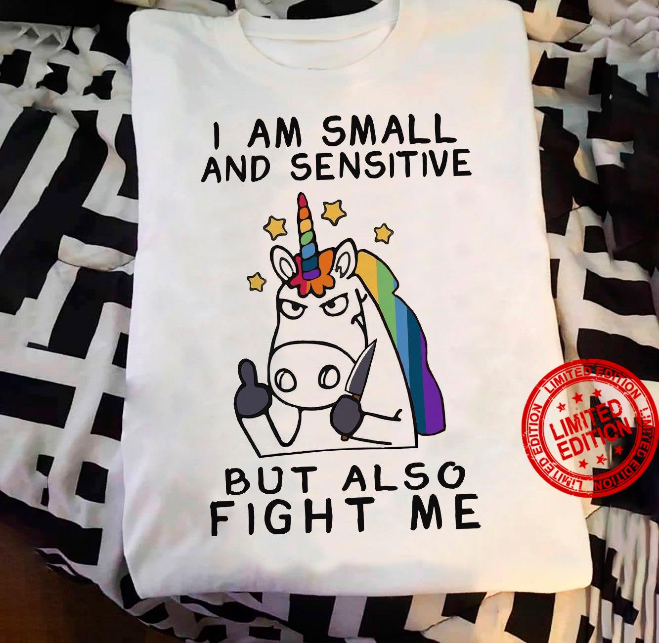 I Am Small And Sensitive But Also Fight Me Shirt