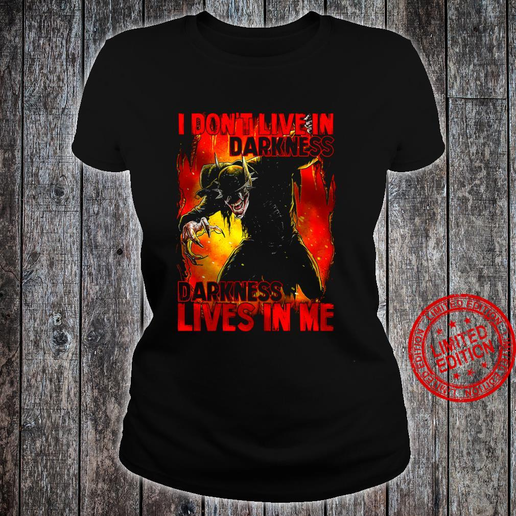 I Don't Live In Darkness Darkness Lives In Me Shirt ladies tee