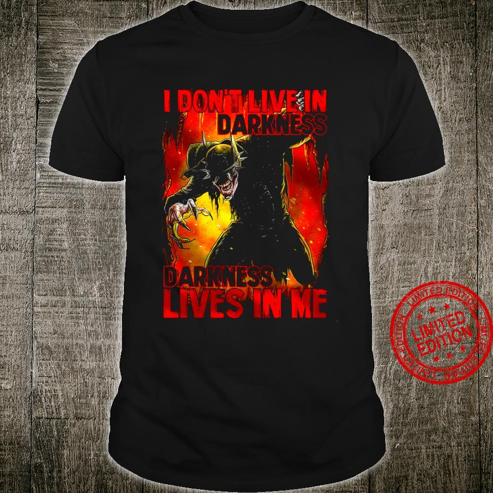 I Don't Live In Darkness Darkness Lives In Me Shirt unisex
