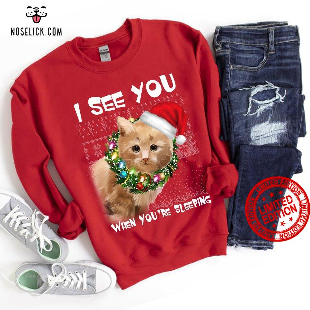 I See You When You're Sleeping Shirt