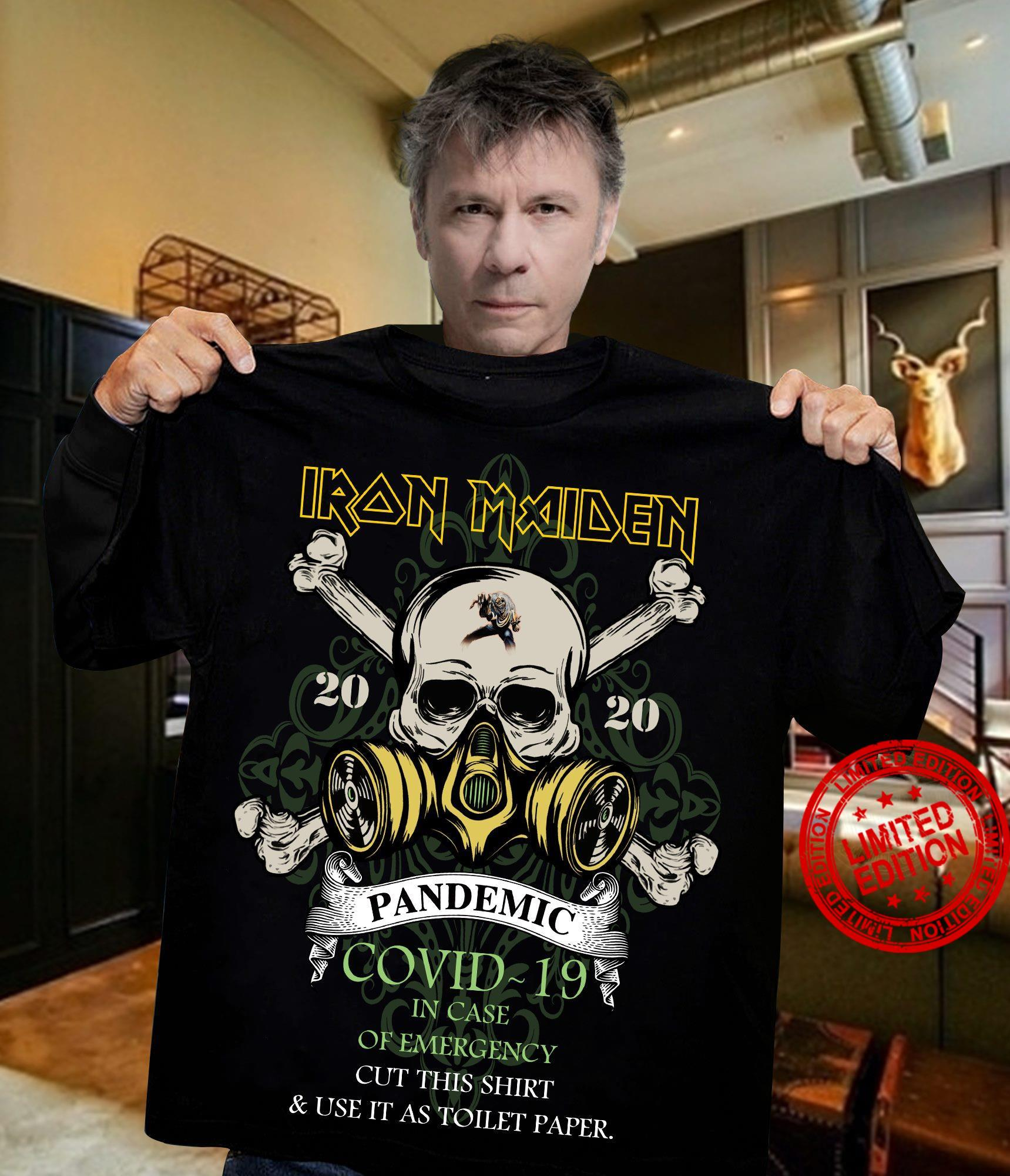 Iron Maiden Pandemic Covid-19 In Case Of Emergency Cut This Shirt & Use It As Toilet Paper Shirt