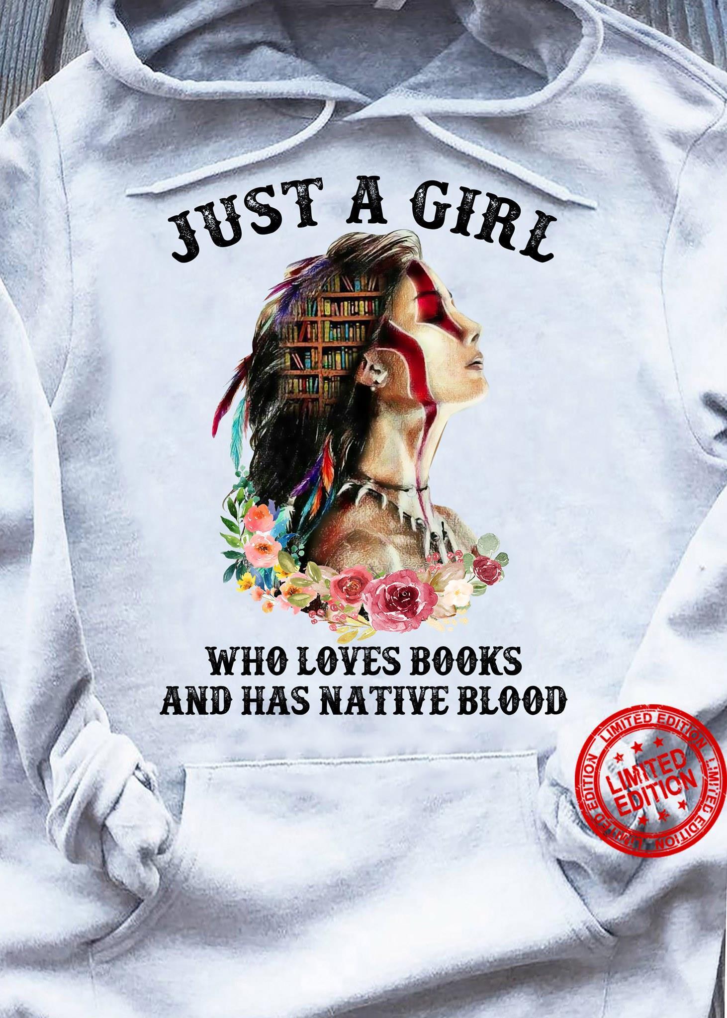 Just A Girl Who Loves Books And Has Native Blood Shirt