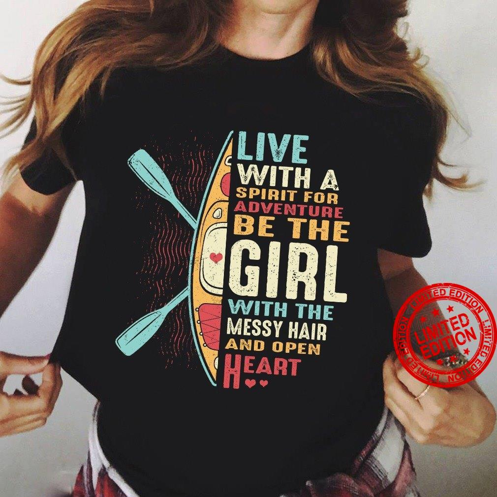 Live With A Spirit For Adventure Be The Girl With The Messy Hair And Open Heart Shirt