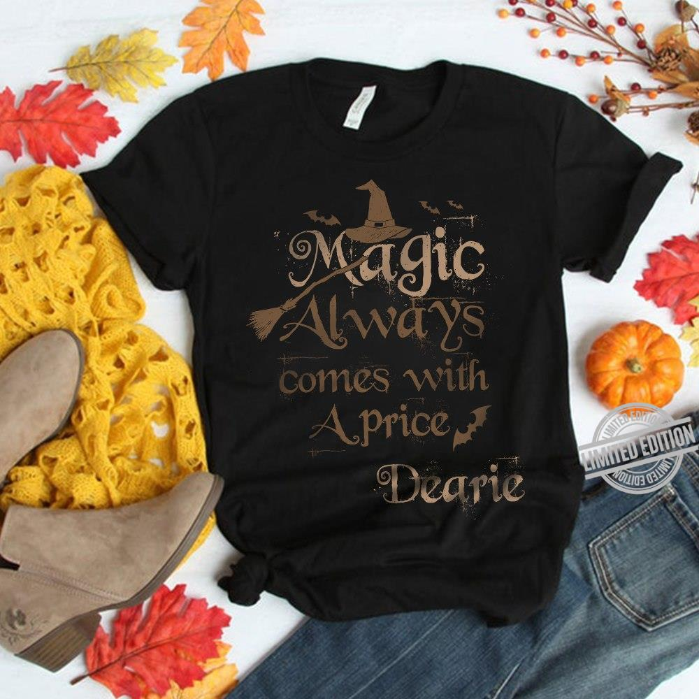 Magic Always Come With A Price Dearie Shirt