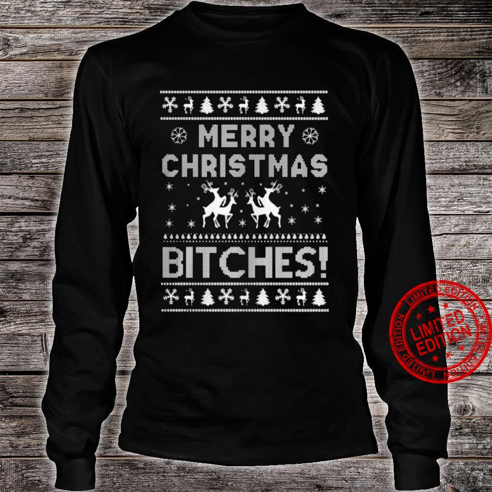Merry Christmas Bitches Shirt long sleeved
