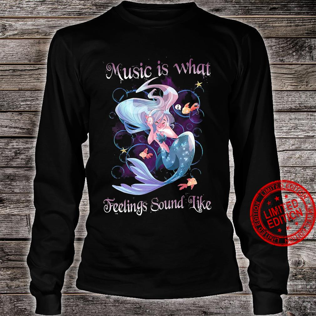 Music Is What Feeling Sound Like Shirt long sleeved