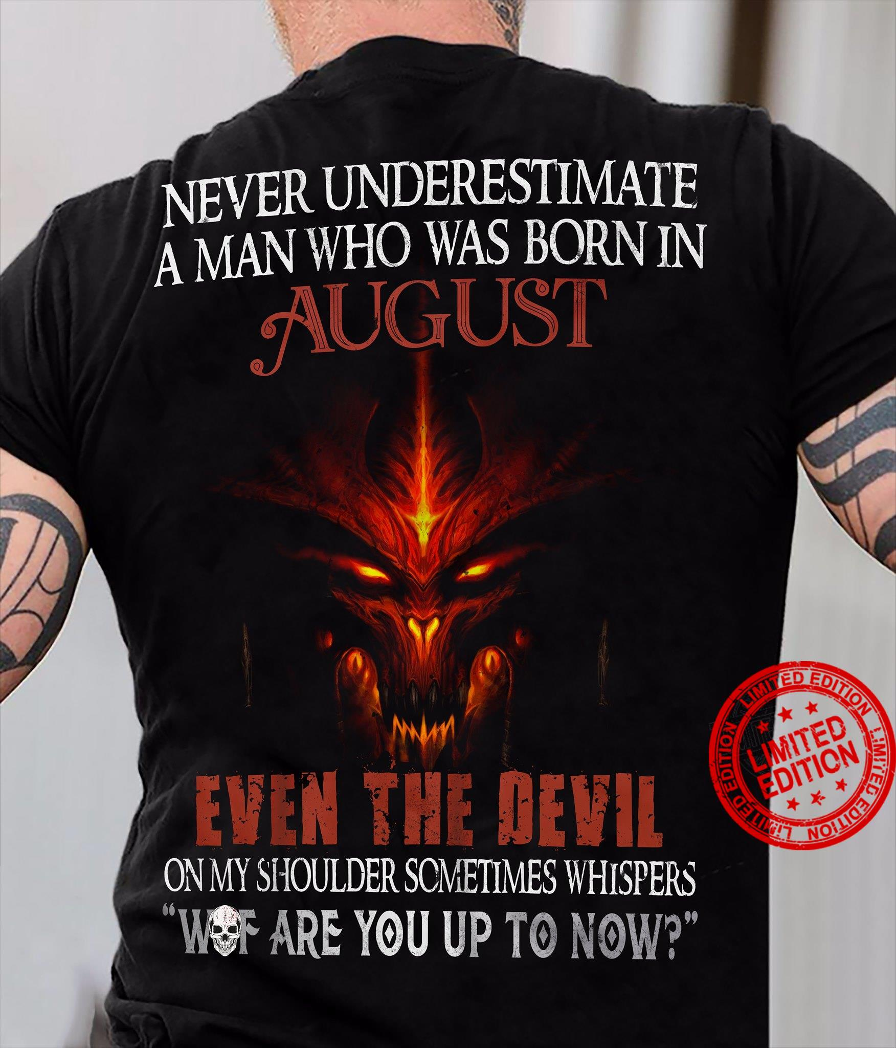 Never Underestimate A Man Who Was Born In August Even The Devil Shirt