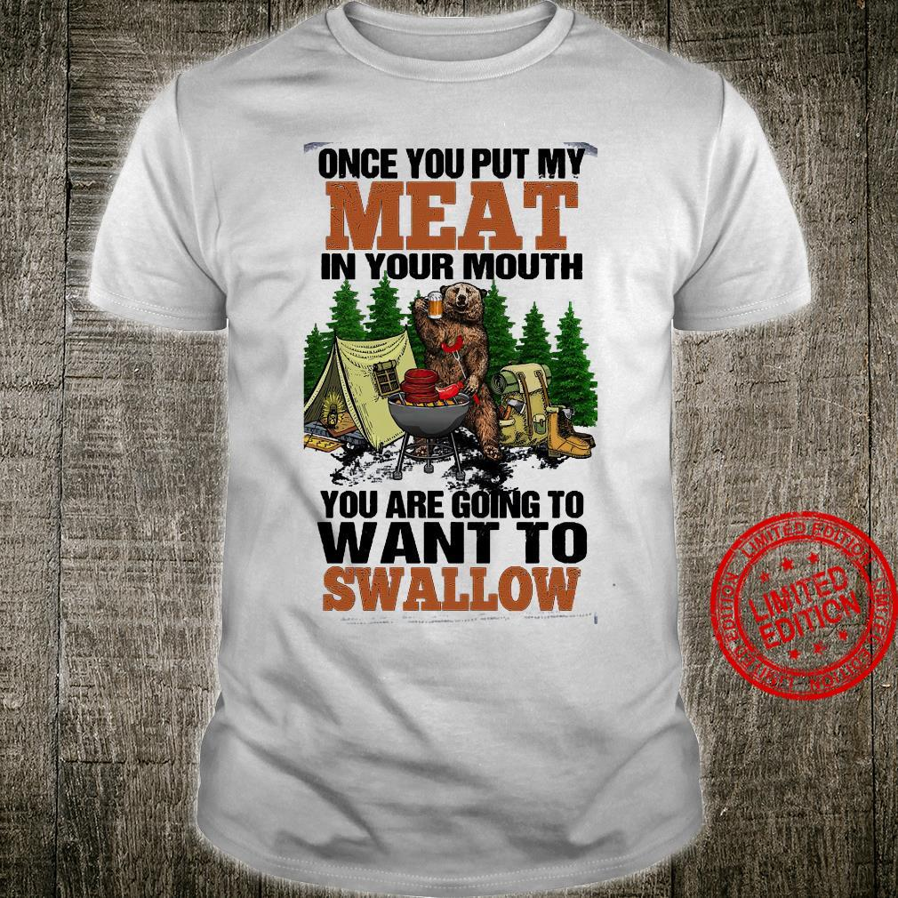 Once You Put My Meat In Your Mouth You Are Going To Want To Swallow Shirt unisex