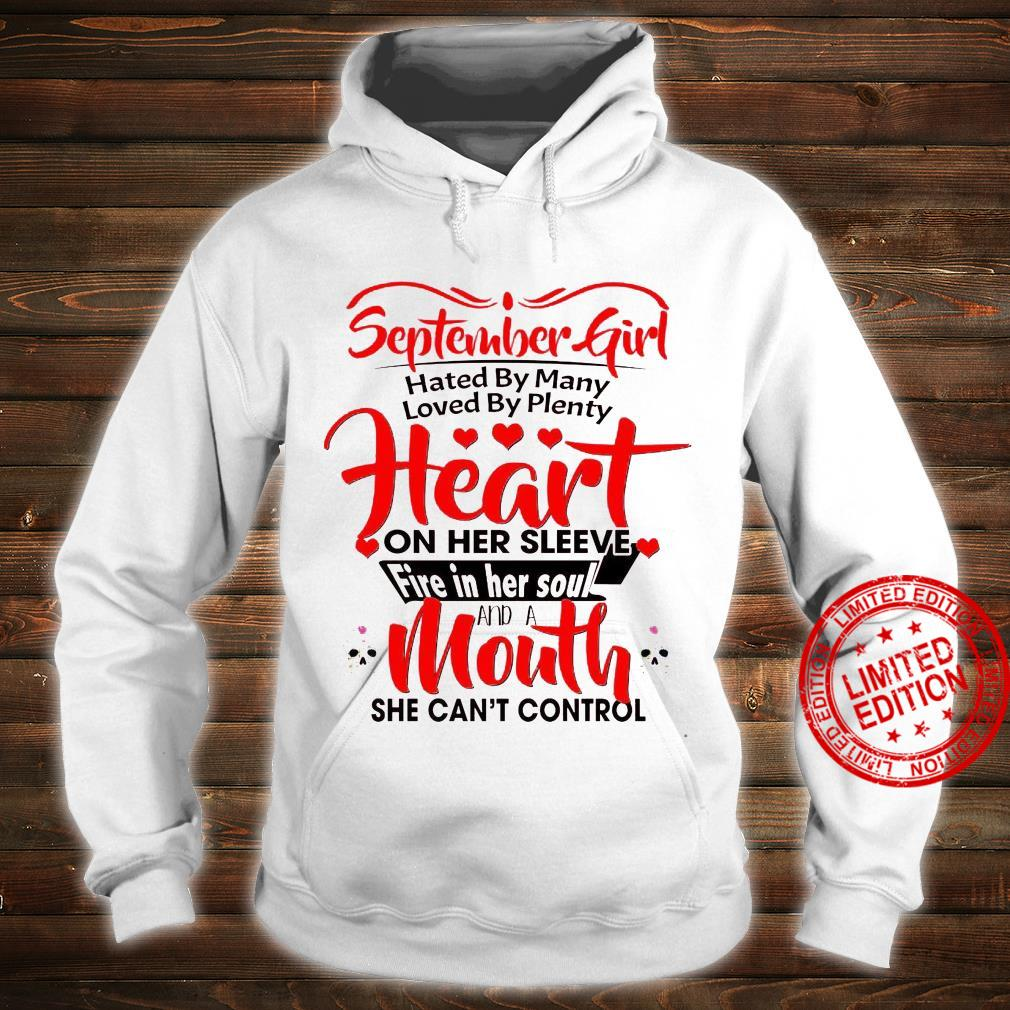 September Girl Hated By Many Loved By Plenty Heart On Her Sleeve Fire In Her Soul And A Mouth Shirt hoodie