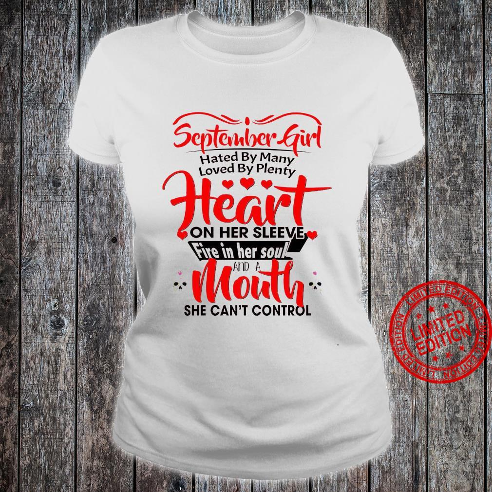 September Girl Hated By Many Loved By Plenty Heart On Her Sleeve Fire In Her Soul And A Mouth Shirt ladies tee