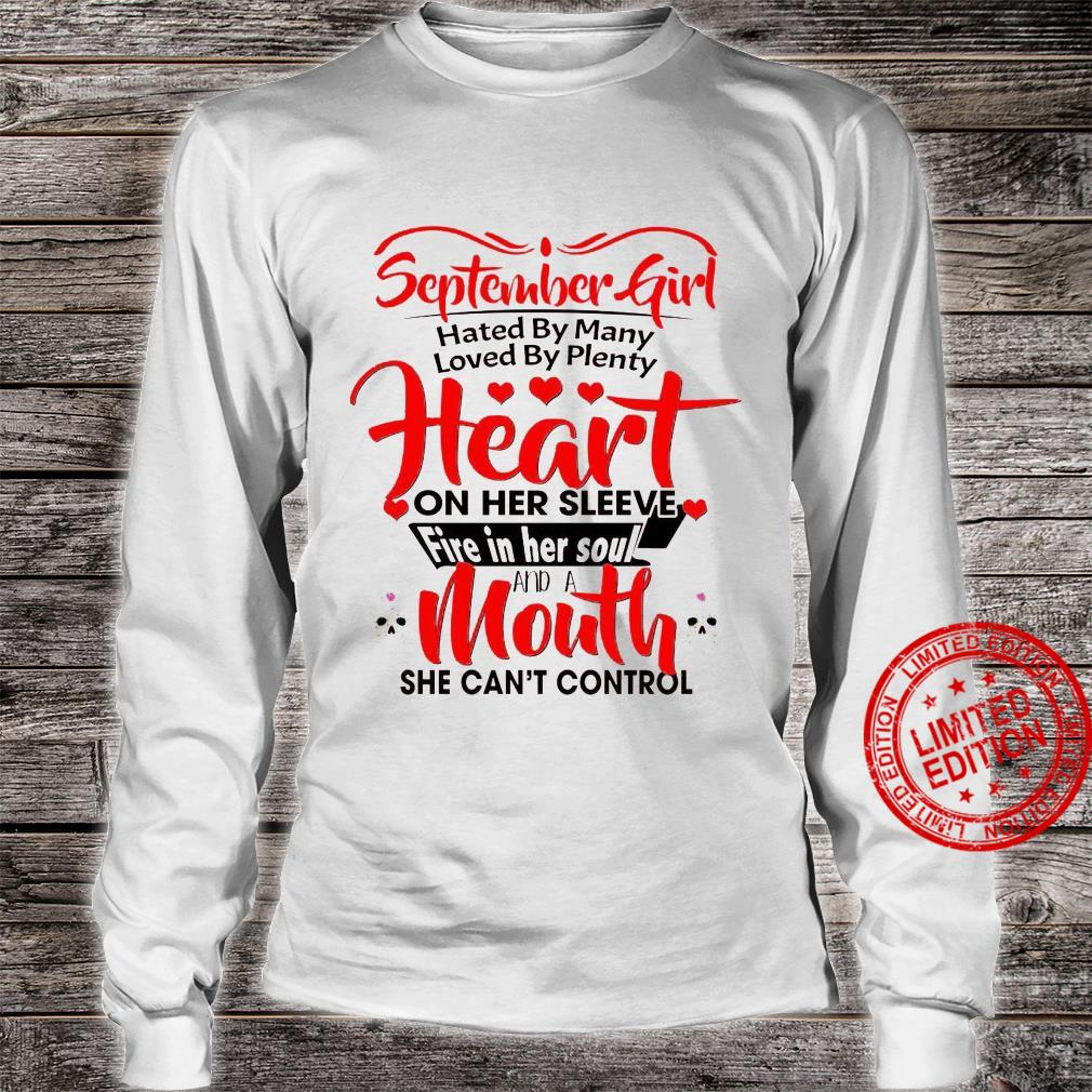 September Girl Hated By Many Loved By Plenty Heart On Her Sleeve Fire In Her Soul And A Mouth Shirt long sleeved