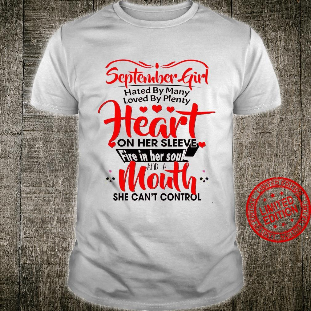September Girl Hated By Many Loved By Plenty Heart On Her Sleeve Fire In Her Soul And A Mouth Shirt unisex