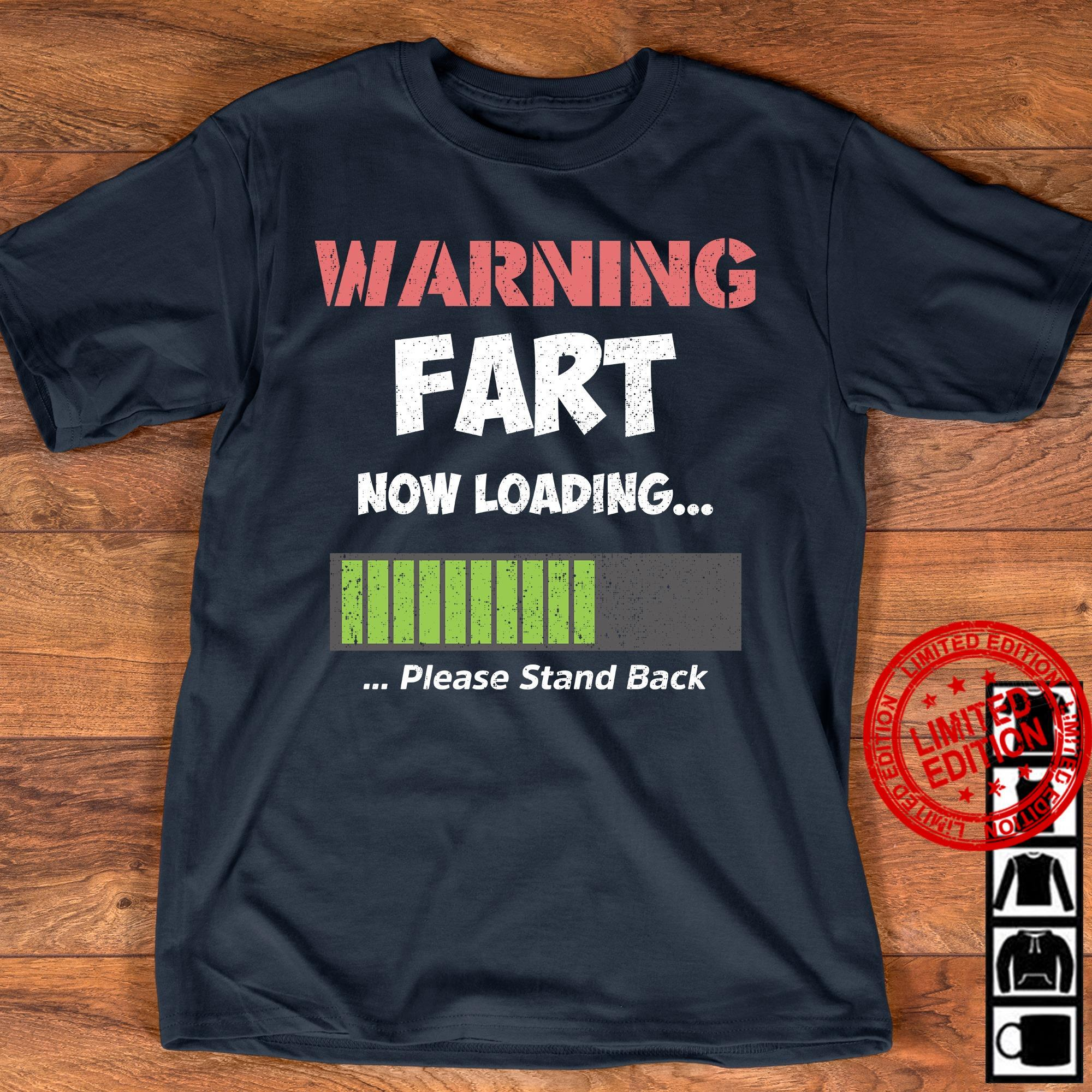 Warning Fart Now Loading Please Stand Back Shirt