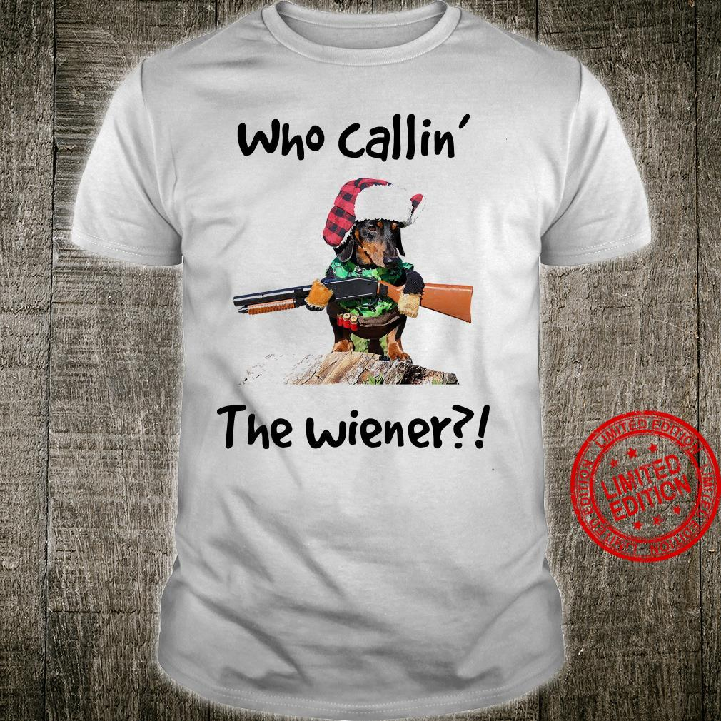 Who Callin The Wiener Shirt unisex