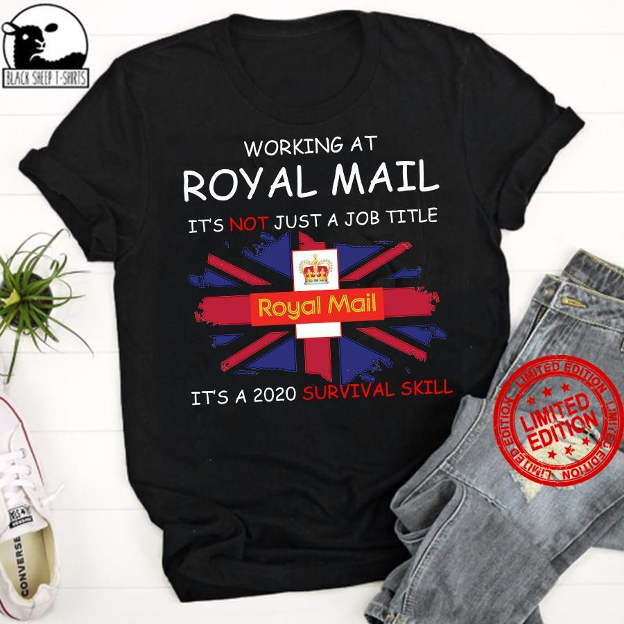 Working At Royal Mail It's Not Just A Job Title It's A 2020 Survival Skill Shirt